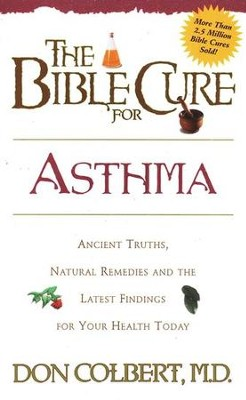 The Bible Cure for Asthma   -     By: Don Colbert M.D.