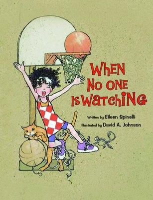 When No One Is Watching  -     By: Eileen Spinelli