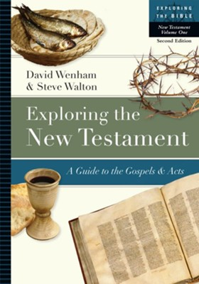 Exploring the New Testament: A Guide to the Gospels & Acts / Revised  -     By: David Wenham, Steve Walton