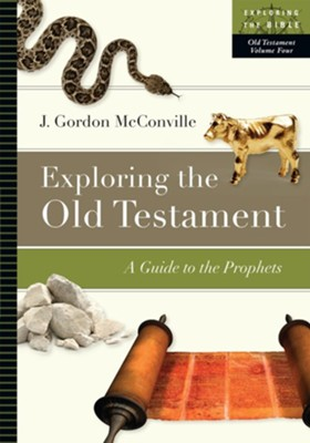 Exploring the Old Testament: A Guide to the Prophets  -     By: J. Gordon McConville