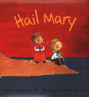 Hail Mary  -     By: Sabrina Bus