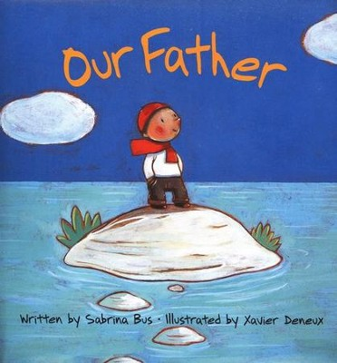 Our Father  -     By: Sabrina Bus