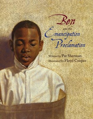Ben and the Emancipation Proclamation  -     By: Pat Sherman