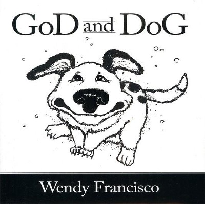 GoD and DoG - eBook  -     By: Wendy Francisco