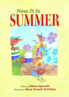 Now It Is Summer  -     By: Eileen Spinelli     Illustrated By: Mary Newell DePalma