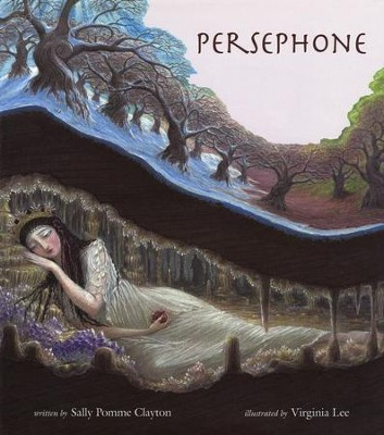 Persephone  -     By: Sally Pomme Clayton     Illustrated By: Virginia Lee