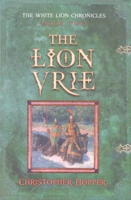 The Lion Vrie  -     By: Christopher Hopper