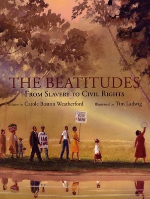The Beatitudes: From Slavery to Civil Rights  -     By: Carole Boston Weatherford