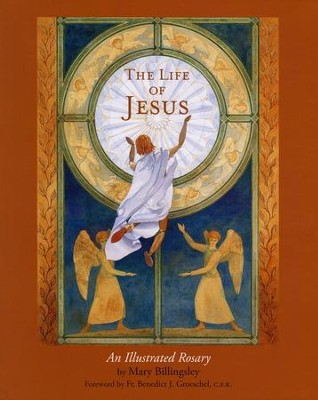 The Life of Jesus  -     By: Mary Billingsley     Illustrated By: Mary Billingsley