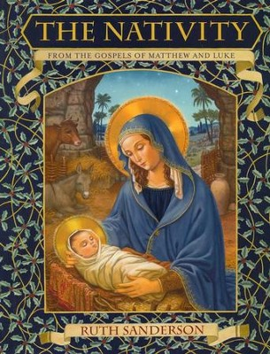 The Nativity: From the Gospels of Matthew and Luke   -     By: Ruth Sanderson