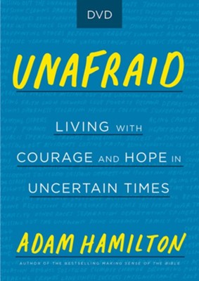 Unafraid: Living with Courage and Hope, DVD  -     By: Adam Hamilton