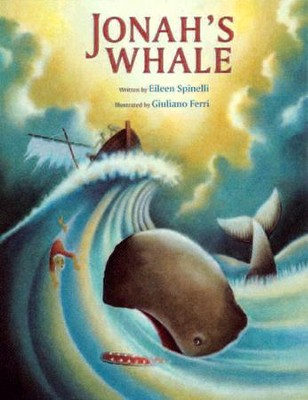 Jonah's Whale  -     By: Eileen Spinelli     Illustrated By: Giuliano Ferri