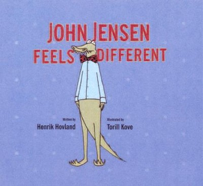 John J. Jensen Feels Different  -     By: Henrik Hovland     Illustrated By: Torill Kove