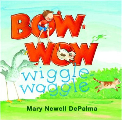 Bow-Wow Wiggle-Waggle  -     By: Mary Newell DePalma
