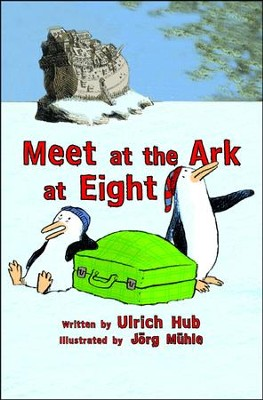 Meet at the Ark at Eight  -     By: Ulrich Hub, Jorg Muhle