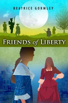 Friends of Liberty  -     By: Beatrice Gormley