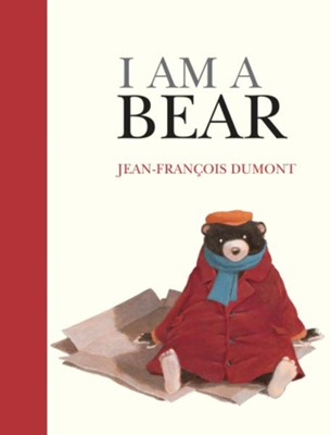 I Am a Bear  -     By: Jean-Francois Dumont