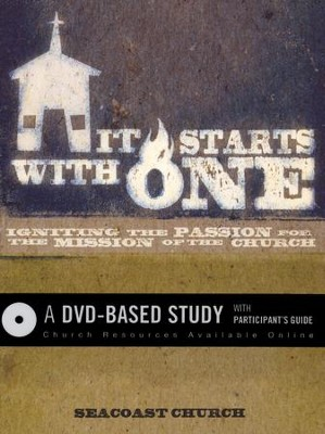 It Starts with One: A DVD Based Study: Igniting the Passion for the Mission of the Church  -     By: Seacoast Church