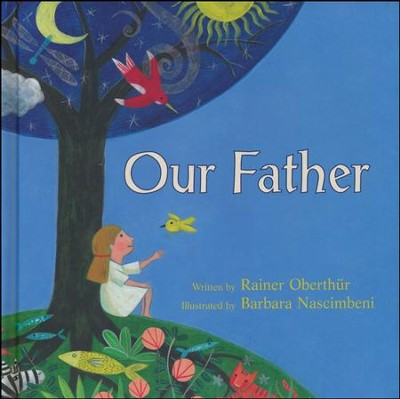 Our Father  -     By: Rainer Oberthur     Illustrated By: Barbara Nascimbeni