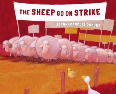 The Sheep Go on Strike  -     By: Jean-Francois Dumont