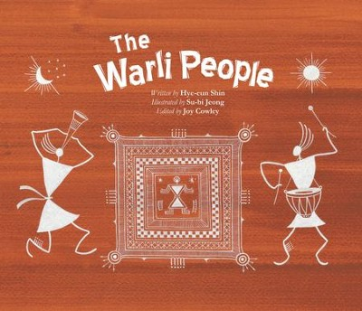 The Warli People  -     By: Hye-Eun Shin     Illustrated By: Su-Bi Jeong