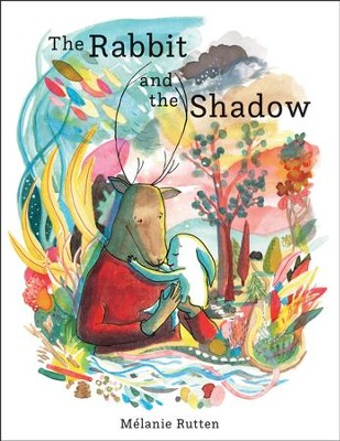The Rabbit and the Shadow  -     By: Mélanie Rutten