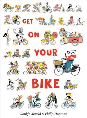 Get On Your Bike  -     By: Joukje Akveld     Illustrated By: Philip Hopman