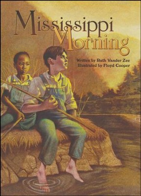Mississippi Morning  -     By: Ruth Vander Zee     Illustrated By: Floyd Cooper