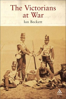 Victorians at War  -     By: Ian Beckett