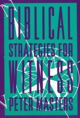 Biblical Strategies For Witness  -     By: Peter Masters