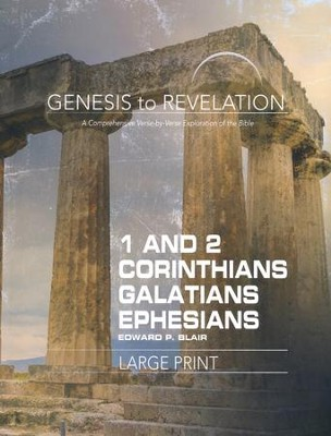 1-2 Corinthians, Galatians, Ephesians - Participant Book, Large Print (Genesis to Revelation Series)  -     By: Edward P. Blair