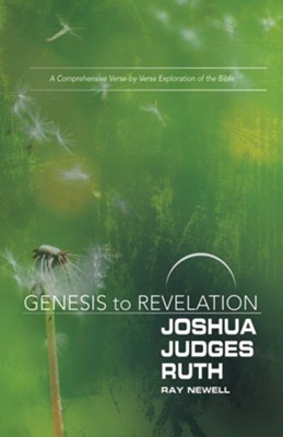 Genesis to Revelation: A Comprehensive Verse-by-Verse Exploration of the Bible - Joshua, Judges, Ruth, Participant Book  -     By: Ray Newell