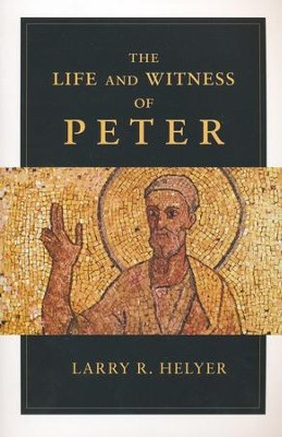 The Life and Witness of Peter - eBook  -     By: Larry R. Helyer