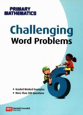 Challenging Word Problems for Primary Mathematics 6   -