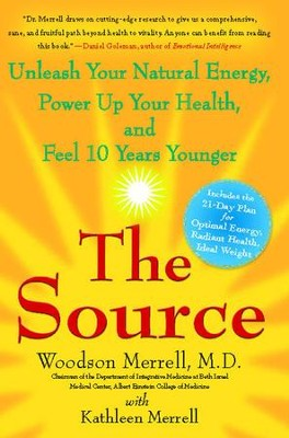The Source: Unleash Your Natural Energy, Power Up Your Health, and Feel 10 Years Younger - eBook  -     By: Dr. Woodson Merrell