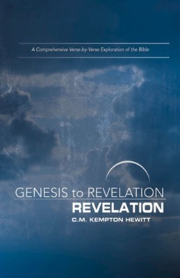 Genesis to Revelation: A Comprehensive Verse-by-Verse Exploration of the Bible - Revelation, Participant Book  -     By: C.M. Kempton Hewitt