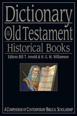 Dictionary of the Old Testament: Historical Books - eBook  -     Edited By: Bill T. Arnold, H.G.M. Williamson     By: Edited by Bill T. Arnold & H.G.M. Williamson