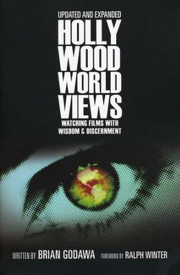 Hollywood Worldviews: Watching Films with Wisdom & Discernment - eBook  -     By: Brian Godawa
