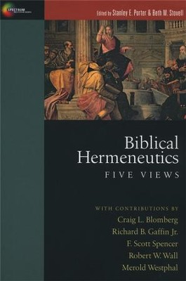 Biblical Hermeneutics: Five Views - eBook  -     Edited By: Stanley E. Porter, Beth M. Stovell     By: Craig L. Blomberg, Richard B. Gaffin Jr., F. Scott Spencer, Robert W. Wall