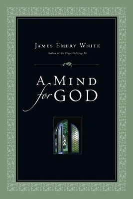 A Mind for God - eBook  -     By: James Emery White