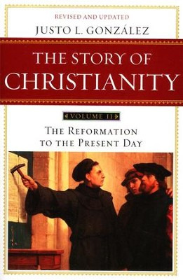 The Story of Christianity, Volume 2   -     By: Justo L. Gonzalez