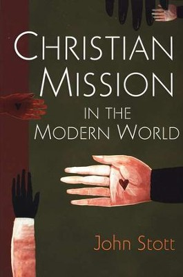 Christian Mission in the Modern World - eBook  -     By: John Stott