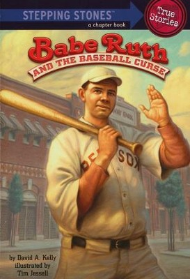 Babe Ruth and the Baseball Curse  -     By: David A. Kelly