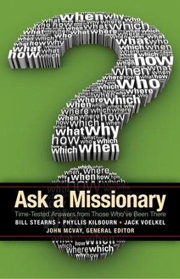 Ask a Missionary: Time-Tested Answers from Those Who've Been There Before  -     Edited By: John McVay     By: John McVay(Ed.)