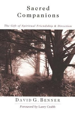 Sacred Companions: The Gift of Spiritual Friendship & Direction - eBook  -     By: David G. Benner