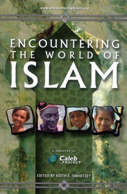 Encountering the World of Islam  -     By: Keith E. Swartley
