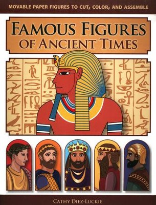 Famous Figures of Ancient Times   -     By: Cathy Diez-Luckie