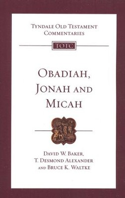 Obadiah, Jonah and Micah - eBook  -     By: T. Desmond Alexander, David W. Baker, Bruce Waltke