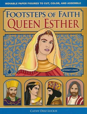 Footsteps of Faith, Queen Esther: Movable Paper Figures to Cut, Color, and Assemble  -     By: Cathy Diez-Luckie