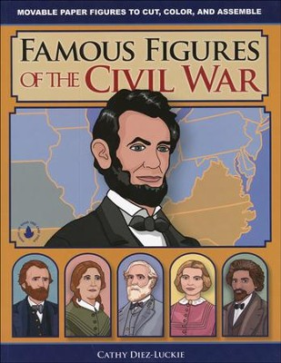 Famous Figures of the Civil War   -     By: Cathy Diez-Luckie